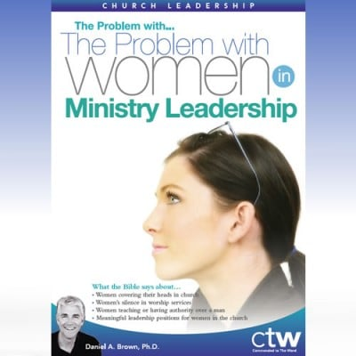 The Problem with ...the Problem with Women in Ministry